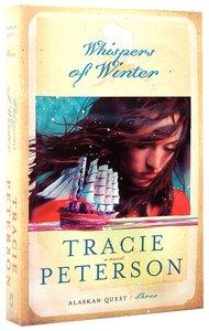 Whispers of Winter (#03 in Alaskan Quest Series)