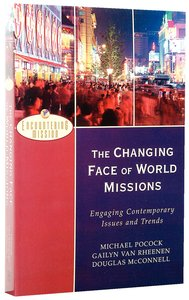The Changing Face of World Missions (Encountering Mission Series)