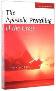 The Apostolic Preaching of the Cross (Third Edition)