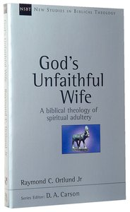 Gods Unfaithful Wife (New Studies In Biblical Theology Series)
