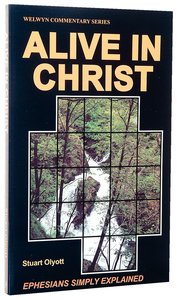 Alive in Christ (Ephesians) (Welwyn Commentary Series)
