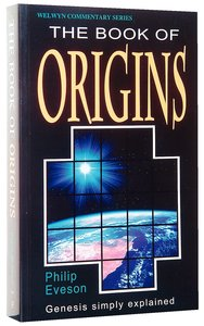 The Book of Origins (Genesis) (Welwyn Commentary Series)