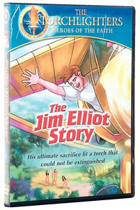 The Jim Elliot Story (Torchlighters Heroes Of The Faith Series)