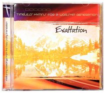 Timeless Hymns For a Worship Generation: Exaltation