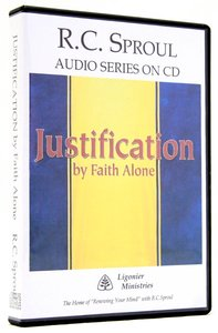 Justification By Faith Alone (R C Sproul Audio Series)