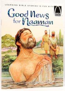 Good News For Naaman (Arch Books Series)