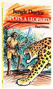 Jungle Doctor Spots a Leopard (Jungle Doctor Adventure Series)