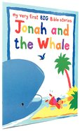 Jonah and the Whale (My Very First Big Bible Stories Series)