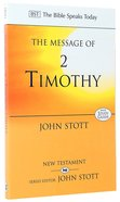 Message of 2 Timothy, The: Guard the Gospel (With Study Guide) (Bible Speaks Today Series)