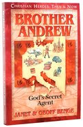 Brother Andrew - Gods Secret Agent (Christian Heroes Then & Now Series)