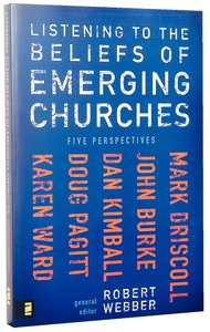 Listening to the Beliefs of Emerging Churches