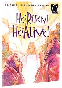 Hes Risen! Hes Alive! (Arch Books Series)