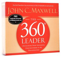 The 360 Degree Leader: Developing Your Influence From Anywhere in the Organisation (Abridged, 3 Cds)