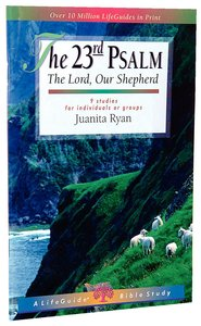 The 23Rd Psalm (Lifeguide Bible Study Series)