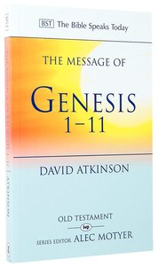 The Message of Genesis 1-11 (Bible Speaks Today Series)