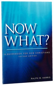 Now What?: A Guidebook For New Christians