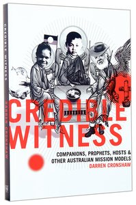Credible Witness: Companions, Prophets, Hosts and Other Australian Missionary Models