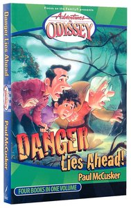 Danger Lies Ahead (4 Books in 1) (#02 in Adventures In Odyssey Flashbacks Series)