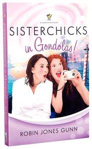 Sisterchicks in Gondolas (#06 in Sisterchicks Series)