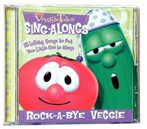 Rock a Bye Veggie (Veggie Tales Music Series)