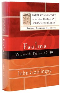 Psalms 42-89 (Volume 2) (Baker Commentary On The Old Testament Wisdom And Psalms Series)