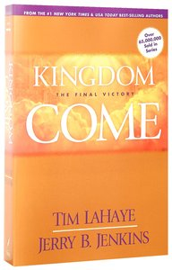 Kingdom Come - the Final Victory (#13 in Left Behind Series)