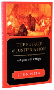 The Future of Justification: A Response to N T Wright