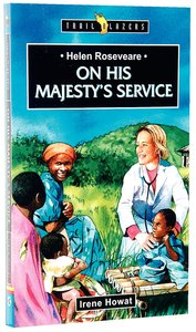On His Majestys Service (Helen Roseveare) (Trailblazers Series)