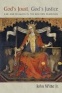 Gods Joust, Gods Justice (Emory University Studies In Law And Religion Series)