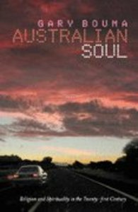 Australian Soul Religion and Spirituality in the 21St Century