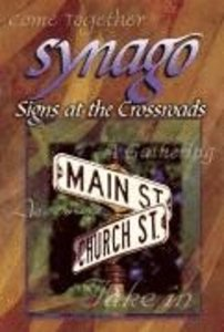 Signs At the Crossroads (Student Book) (Synago Small-group Resources Series)