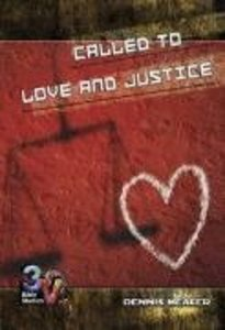 Called to Love and Justice (3v Bible Studies Series)