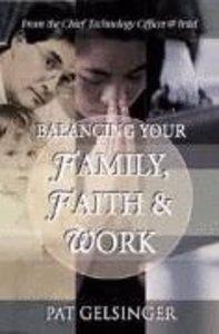 Balancing Your Family, Faith & Work