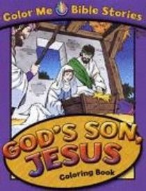 Gods Son, Jesus Coloring Book (Color Me Bible Story Series)