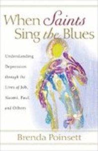 When Saints Sing the Blues