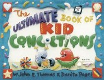 The Ultimate Book of Kid Concoctions (Kid Concoctions Series)