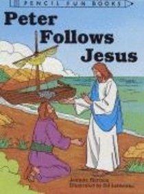 Peter Follows Jesus (Pencil Fun Books Series)