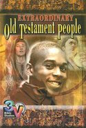 Extraordinary Old Testament People (3v Bible Studies Series)