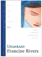 Unafraid (Mary) (#05 in Lineage Of Grace Series)