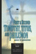 The Books of 1&2 Timothy, Titus, and Philemon (21st Century Biblical Commentary Series)