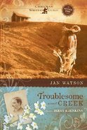 Troublesome Creek (#01 in Troublesome Creek Series)
