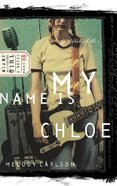 My Name is Chloe (#01 in Diary Of A Teenage Girl: Chloe Series)