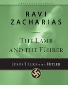 The Lamb and the Fuhrer (#04 in Great Conversations Series)