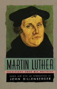 Martin Luther Selections of Writings