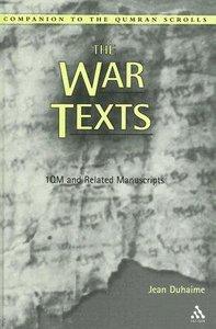 The War Texts (Companion To The Qumran Scrolls Series)