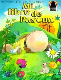 Mi Libro De Pascua (My Happy Easter Arch Book) (Spanish Arch Books Series)