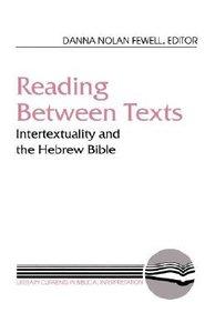 Reading Between Texts (Literary Currents In Biblical Interpretation Series)