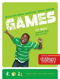 The Best of Childrens Ministry Magazine Games