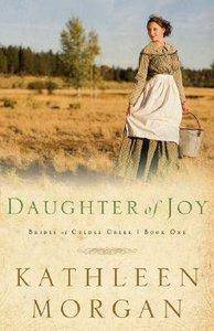 Daughter of Joy (#01 in Brides Of Culdee Creek Series)