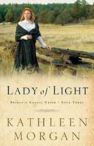 Lady of Light (#03 in Brides Of Culdee Creek Series)
